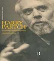 Harry Partch - An Anthology of Critical Perspectives ebook by David Dunn