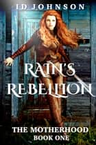 Rain's Rebellion ebook by ID Johnson