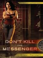 ebook Don't Kill the Messenger de Eileen Rendahl