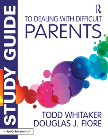 Study guide to dealing with difficult parents ebook by todd whitaker study guide to dealing with difficult parents ebook by todd whitakerdouglas j fiore fandeluxe Choice Image