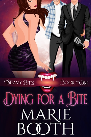 Dying for a Bite ebook by Marie Booth