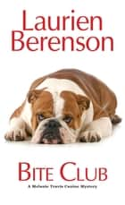 Bite Club ebook by Laurien Berenson
