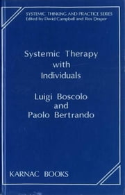 Systemic Therapy with Individuals ebook by Paolo Bertrando,Luigi Boscolo