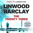 The Twenty-Three - (Promise Falls Trilogy Book 3) audiobook by Linwood Barclay