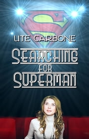 Searching For Superman ebook by Ute Carbone