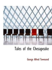 Tales Of The Chesapeake ebook by George Alfred Townsend