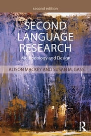 Second Language Research - Methodology and Design ebook by Alison Mackey,Susan M. Gass