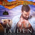Baby Got Bear - Marked and Mated, Book 4 audiobook by Milly Taiden