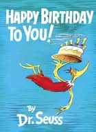 Happy Birthday to You! eBook by Dr. Seuss