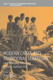 Modern Crises and Traditional Strategies - Local Ecological Knowledge in Island Southeast Asia ebook by Roy Ellen