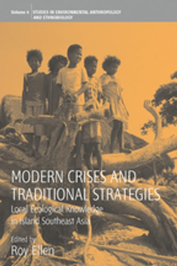 Modern Crises and Traditional Strategies - Local Ecological Knowledge in Island Southeast Asia ebook by