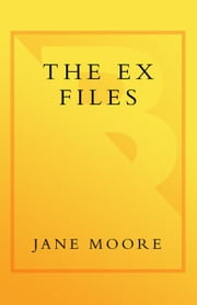 The Ex Files - A Novel ebook by Jane Moore