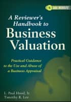 A Reviewer's Handbook to Business Valuation ebook by Timothy R. Lee,L. Paul Hood Jr.