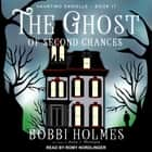 The Ghost of Second Chances audiobook by Bobbi Holmes, Anna J. McIntyre