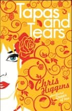 Tapas and Tears ebook by Chris Higgins