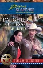 Daughter of Texas (Mills & Boon Love Inspired) (Texas Ranger Justice, Book 1) eBook by Terri Reed