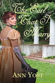 The Earl That I Marry ebook by Ann Yost