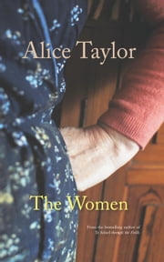 The Women ebook by Alice Taylor