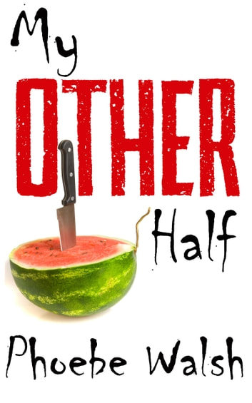 My Other Half ebook by Phoebe Walsh