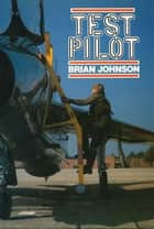 Test Pilot ebook by Brian Johnson
