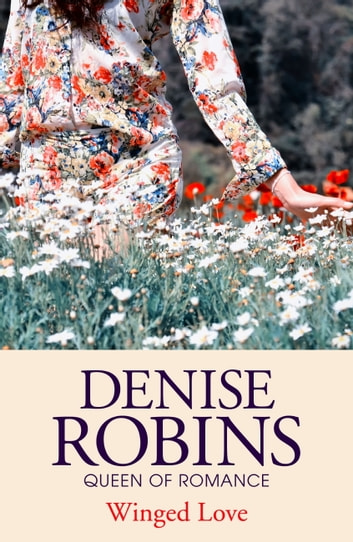 Winged Love ebook by Denise Robins
