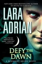 Defy the Dawn - A Midnight Breed Novel ebook by