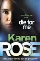 Die For Me (The Philadelphia/Atlanta Series Book 1) ebook by Karen Rose
