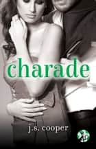 Charade ebook by J.S. Cooper