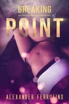 Breaking Point ebook by Aferr