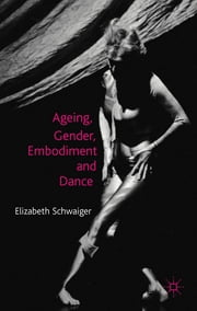 Ageing, Gender, Embodiment and Dance - Finding a Balance ebook by Elisabeth Schwaiger