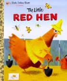 The Little Red Hen ebook by J. P. Miller