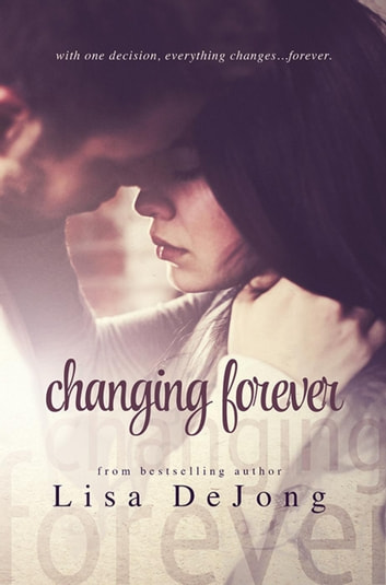 Changing Forever - Rains ebook by Lisa De Jong