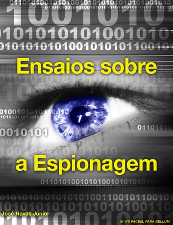 Ensaios sobre a Espionagem eBook by Jose Navas Junior