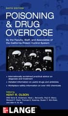 Poisoning and Drug Overdose, Sixth Edition ebook by Kent R. Olson