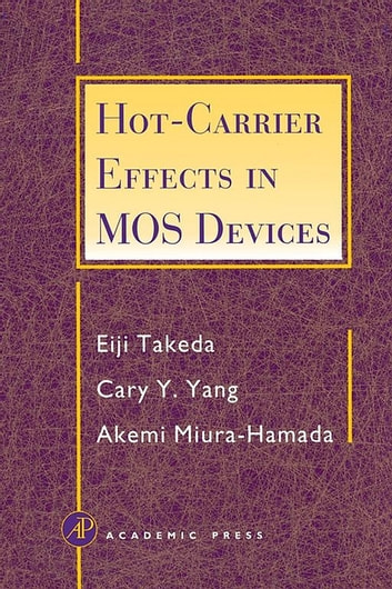 Hot-Carrier Effects in MOS Devices ebook by Eiji Takeda,Cary Y. Yang,Akemi Miura-Hamada