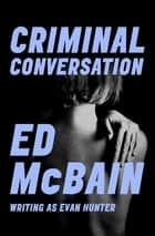 Criminal Conversation ebook by Ed McBain