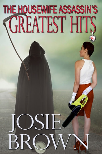 The Housewife Assassin's Greatest Hits ebook by Josie Brown