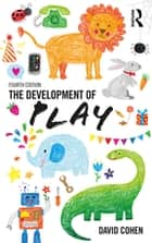 The Development Of Play 電子書 by David Cohen