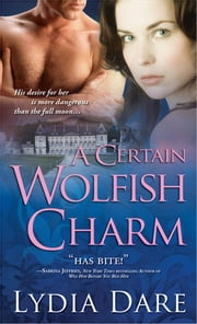 A Certain Wolfish Charm ebook by Lydia Dare