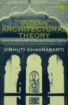 Indian Architectural Theory and Practice ebook by Vibhuti Chakrabarti