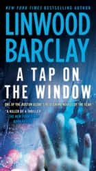 A Tap on the Window - A Thriller ebook by Linwood Barclay