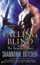 Falling Blind - The Sentinel Wars ebook by Shannon K. Butcher