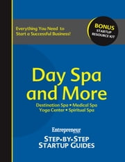 Day Spa & More - Step-by-Step Startup Guide ebook by Entrepreneur magazine
