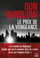 Le prix de la vengeance ebook by Don Winslow