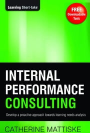 Internal Performance Consulting ebook by Catherine Mattiske