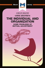 Chris Argyris's Integrating The Individual and the Organization ebook by Stoyan Stoyanov