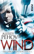 Wind - Die Chroniken von Hara 1 ebook by Alexey Pehov, Christiane Pöhlmann