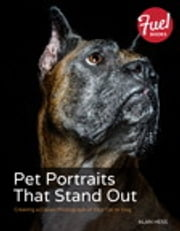 Pet Portraits That Stand Out - Creating a Classic Photograph of Your Cat or Dog ebook by Alan Hess