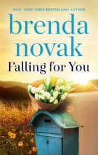 Falling For You ebook by Brenda Novak