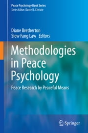 Methodologies in Peace Psychology - Peace Research by Peaceful Means ebook by Diane Bretherton,Siew Fang Law